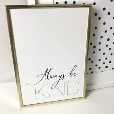 Always be kind (A3 & A4 monochrome)